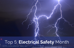 Top 5: Electrical Safety Month
