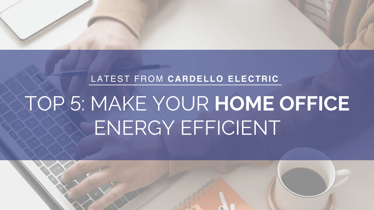 Make Your Home Office Energy Efficient